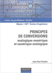Principes de conversions analogique numérique et numérique analogique : Cours, exercices et problèmes résolus