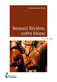 Benoni Rivière, cafre blanc