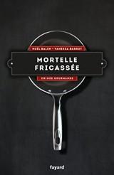 Crimes gourmands, Tome 4 : Mortelle fricassée [Poche]