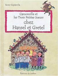 Camomille et les Trois Petites Soeurs : Chez Hansel et Gretel