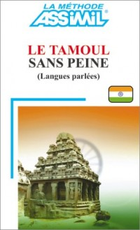 Le Tamoul sans peine (langue parlée)