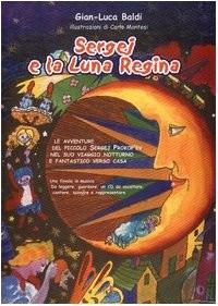 Baldi, G: Sergej e la luna regina. Con CD Audio