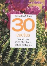 30 Cactus : Description, soins et culture, fiches pratiques