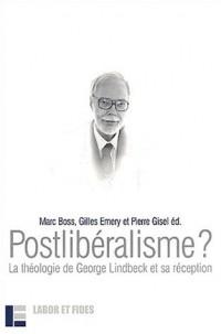 Postlibéralisme ? La Théologie de Georges Lindbeck et sa réception