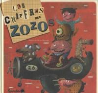 Les chiffres des zozos : Avec un jeu de l'oie
