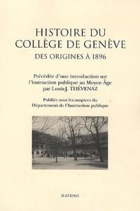 Histoire du collège de Genève : Des origines à 1896, précédée d'une introduction sur l'instruction publique au Moyen Age par Louis-J. Thévenaz