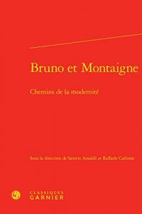Bruno et Montaigne : Chemins de la modernité