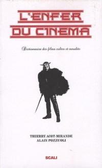 L'enfer du cinéma : Tome 1, Dictionnaire des films cultes et maudits