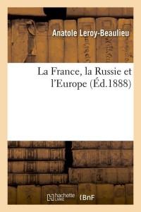La France  la Russie et l Europe  ed 1888