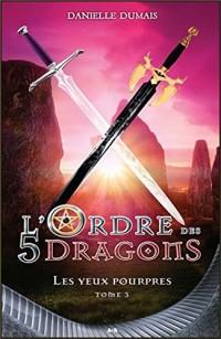 L'Ordre des 5 dragons - Les yeux pourpres T3