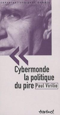 Cybermonde, la politique du pire