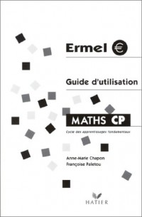 Ermel : Guide d'utilisation : Maths CP