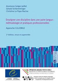 Enseigner Une Discipline Dans Une Autre Langue: Methodologie Et Pratiques Professionnelles: Approche CLIL-Emile
