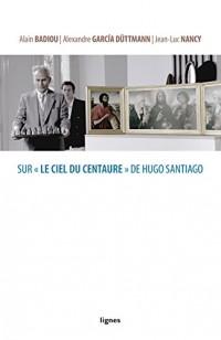 Sur le ciel du centaure de Hugo Santiago