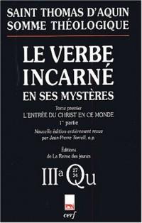 Le Verbe incarné en ses mystères : Tome 1, L'entrée du Christ en ce monde, 3a, Questions 27-34