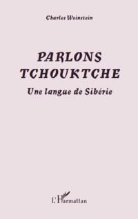 Parlons tchouktche : Une langue de Sibérie