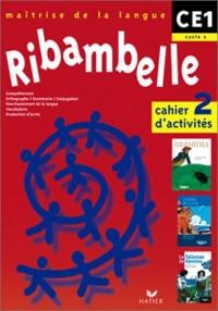 Ribambelle CE1 : Cahier d'activités n°2 - Livret d'entraînement à la lecture n°2