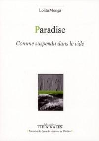Paradise comme suspendu dans le vide