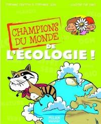 Champions du monde de l'écologie !