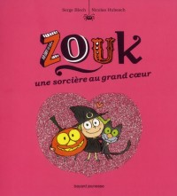 Zouk une Sorcière au Grand Coeur