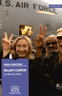 Hillary Clinton : La reine du chaos