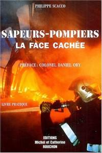 Sapeurs-pompiers : La face cachée