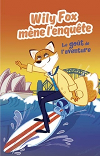 Wily Fox mène l'enquête - Le goût de l'aventure