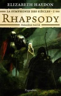 La symphonie des siècles, Tome 1 : Rhapsody : Première partie