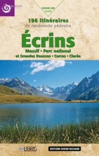 Ecrins : Massif Parc national et Grandes Rousses, Cerces, Clarée 196 Itinéraires de randonnée pédestre