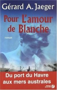 Pour l'amour de Blanche