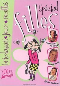 Spécial filles : Bricolages - Jeux - Recettes