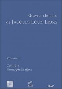Les oeuvres choisies de Jacques-Louis Lions : Tome 2, Contrôle, Homogénéisation
