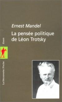 La pensée politique de Léon Trotsky.