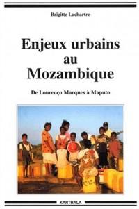Enjeux urbains au Mozambique : De Lourenço Marques à Maputo