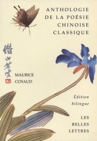Anthologie de la poésie chinoise classique : Edition bilingue