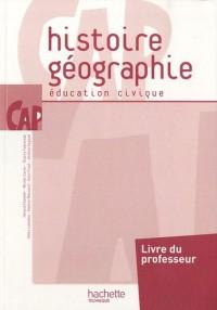 Histoire-géographie-éducation civique CAP : Livre du professeur