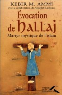 Évocation d'Hallaj : Martyr mystique de l'Islam