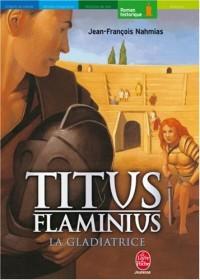 Titus Flaminius, Tome 2 : La Gladiatrice