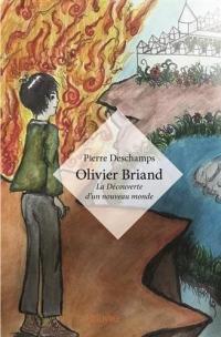 Olivier Briand : La Découverte d'un nouveau monde