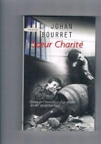Soeur Charité : Croire en l'innocence d'un enfant envers et contre tous