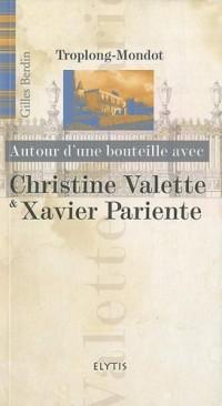 Autour d'une bouteille avec Christine Valette & Xavier Pariente