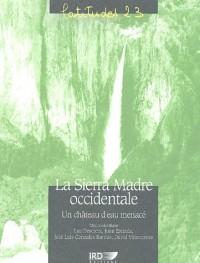 La Sierra Madre occidentale : Un château d'eau menacé