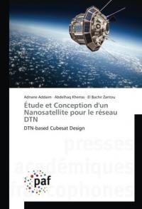 Étude et Conception d'un Nanosatellite pour le réseau DTN: DTN-based Cubesat Design