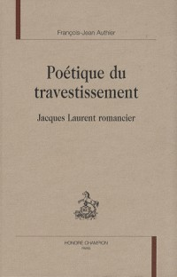 Poétique du travestissement : Jacques Laurent romancier
