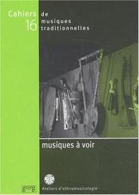 Cahiers de musiques traditionnelles, numéro 16 : Musique à voir, la musique dans les musées de société