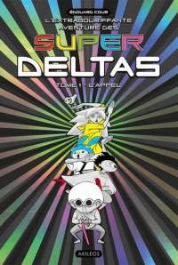 Super Deltas - tome 1 L'appel (1)