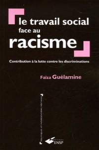 Le travail social face au racisme : Contribution à la lutte contre les discriminations