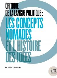 Critique de la langue politique : les concepts nomades et l'histoire des idées