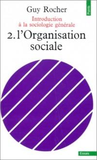 Introduction à la sociologie générale, tome 2 : L'Organisation sociale