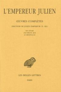 Julien l'Empereur, tome 2, 2e partie : Discours de Julien Empereur (X - XII) - Les Césars - Sur Hélios-Roi - Le Misopogon